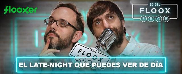 Lo del Floox Show - Flooxer